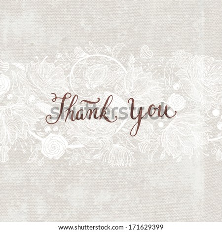 Hand Made Calligraphy Lettering Thank You. Flower Ornament, Retro Textured Background. - stock vector