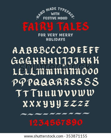 Hand Made Font 'Fairy Tales'. Custom handwritten alphabet. Original Letters and Numbers. Vintage retro textured hand drawn typeface. Vector illustration. Clean Version. - stock vector