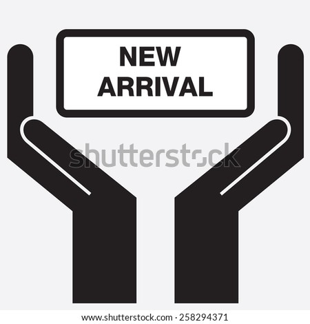 Hand showing new arrival message. Vector illustration. - stock vector
