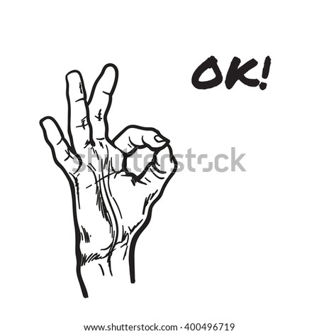 Hand showing OK. Painted vector hand. All perfectly. Everything is fine. Good. Fingers do the ring. OK symbol. Isolated hand. One hand. Painted illustration of hands. Symbol everything is fine.  - stock vector