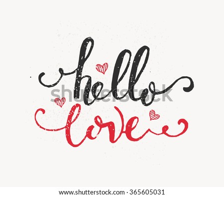 Hand sketched Hello Love text as Valentine's Day logotype, badge and icon. Valentine's Day postcard, card, invitation, flyer, banner template. Valentine's Day lettering typography. Romantic quote