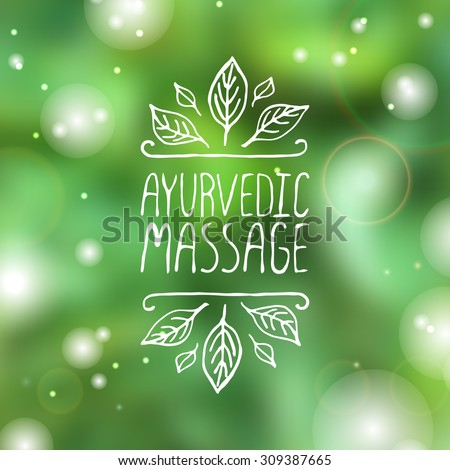 Hand-sketched typographic element. Ayurveda product label.  Suitable for ads, signboards, packaging and identity and web designs.  Ayurvedic massage - stock vector