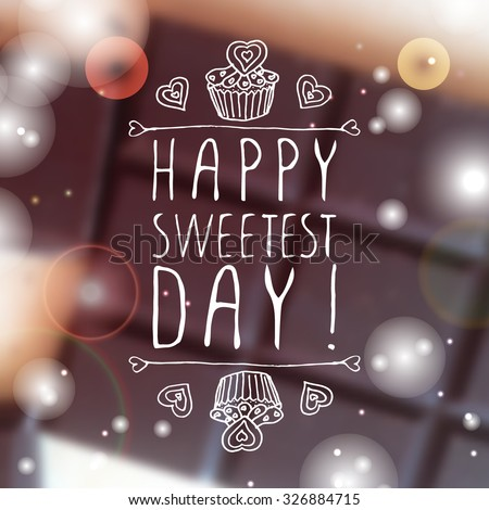 Hand-sketched typographic element  with doodle heart shaped cookies and cupcakes on blurred background. Happy Sweetest day design - stock vector