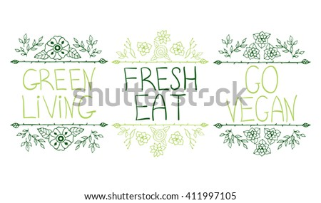 Hand-sketched typographic elements. Farm product labels, restaurant labels for organic, natural, eco or bio products isolated on white background. Handwritten words - green living, fresh eat, go vegan - stock vector