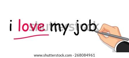 hand writing i love my job - stock vector