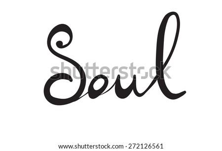Hand-written word SOUL, lettering. Vector illustration - stock vector