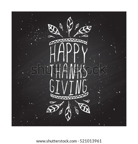 Handdrawn thanksgiving label with feathers and text on chalkboard background. Happy thanksgiving.