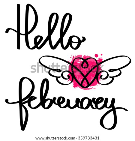Handmade calligraphy and text Hello february. Poster with watercolor effect.  - stock vector