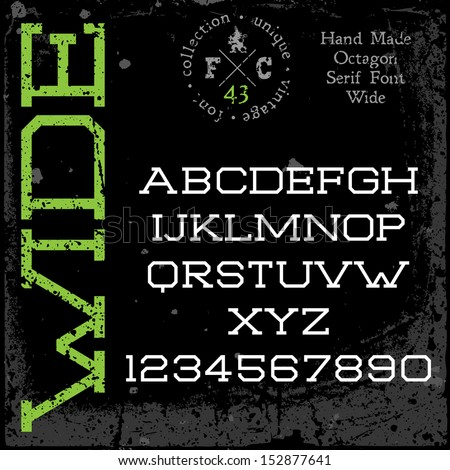 Handmade retro font. Slab serif wide type. Grunge textures placed in separate layers. Vector illustration. - stock vector