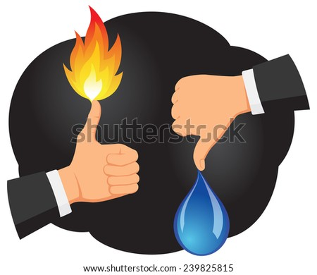 Hands are showing thumb up with a fire flame and thumb down with a water drop - stock vector