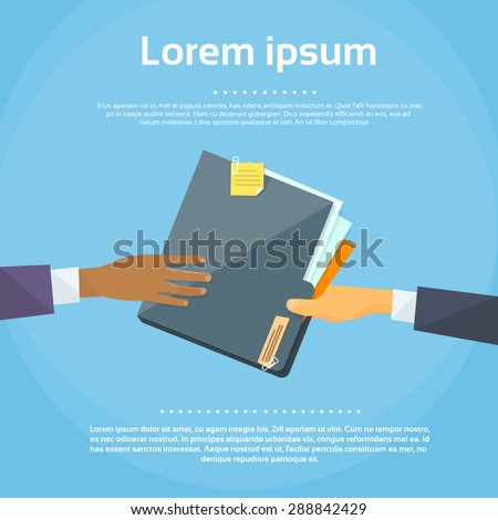 Hands Give Folder Document Papers, Concept Businessmen Share Information Data Icon Flat Vector Illustration - stock vector