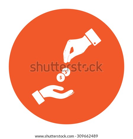 Hands Giving and Receiving Money. Flat white symbol in the orange circle. Vector illustration icon - stock vector