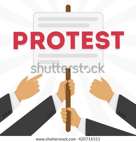Hands holding protest signs, crowd of people protesters background, political, politic crisis poster, fists, revolution placard concept symbol flat style modern design vector illustration. - stock vector
