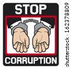 hands in handcuffs - stop corruption sign - stock vector