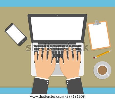 Hands on laptop keyboard pushing keys, coffee, clipboard and phone on the desk. Office desk concept.  Flat style - stock vector