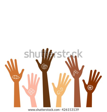 Hands up of different races, colours, nationalities and color raised with ancient signs and symbols. Isolated silhouette vector anthropology concept on white background.  Black palm african, american. - stock vector