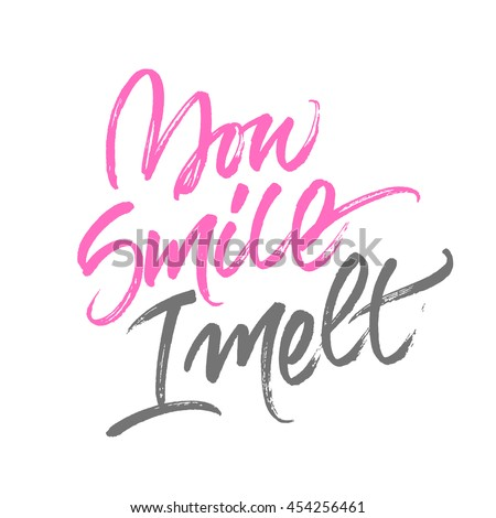 Handwritten brush calligraphy with message 'You smile, I melt' isolated on white background. Pink and grey lettering for romantic card design.
