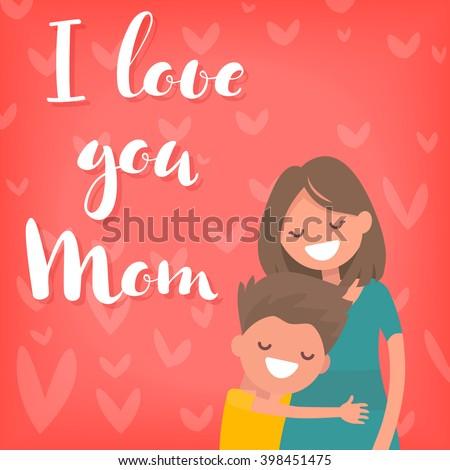 Handwritten inscription I love you mom. Son hugging his mother. - stock vector
