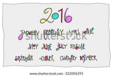 Handwritten months calligraphy kids lettering. Doodles style colorful for new calendar design 2016. Isolated