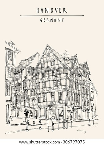 "Hannover, Germany, Europe. Vector illustration. Street corner, old fachwerk houses, historical buildings. Travel sketch drawing. Postcard template with ""Hanover Germany"" hand lettering"