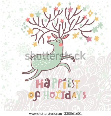 Happiest of holidays - lovely vector card with sweet deer in vector. Awesome reindeer with hearts and stars in horns under winter snowfall in cute cartoon style - stock vector