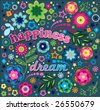 Happiness and Dream fun floral graphic - stock vector