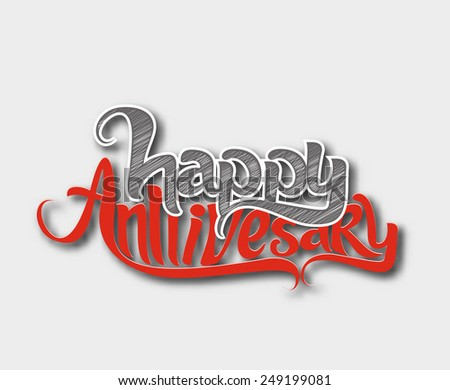 Happy aniversary hand lettering typographical vector design. - stock vector