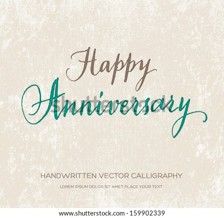Happy anniversary vector greeting card / poster. Original handwritten calligraphy over old beige grungy weathered paper background.  - stock vector