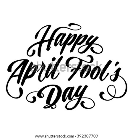 Happy April Fools' Day hand drawn lettering vector background - stock vector