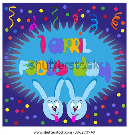 Happy April Fools day poster, card. Funny text, crazy rabbits bunny. Design idea for all fools day greeting card, promotion, poster, flyer, banner. Humorous decoration. Vector illustration.