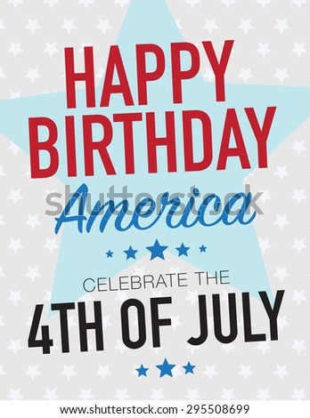 Happy Birthday American Celebrate the 4th of July - stock vector
