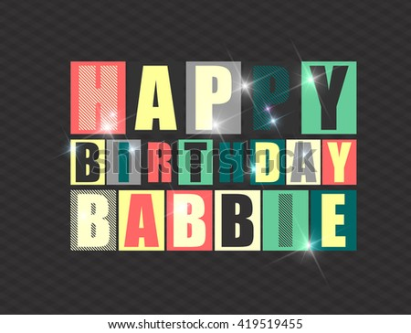 Happy birthday Babbie. Vector illustration
