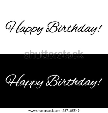 Happy birthday banner on a black and white background, vector illustration - stock vector