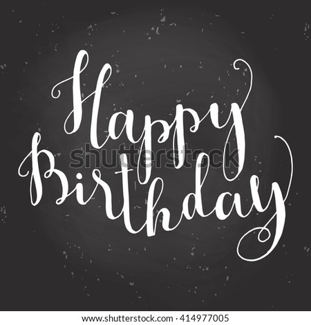 Happy Birthday Brush Script Style Hand lettering. Original Hand Crafted Design. Calligraphic Phrase. Original Drawn Vector Illustration. - stock vector