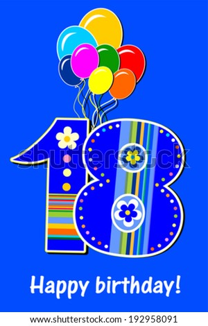 Happy birthday card. Celebration blue background with number eighteen, balloon and place for your text. Vector illustration  - stock vector