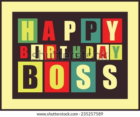Happy birthday card. Happy birthday boss. vector illustration - stock vector