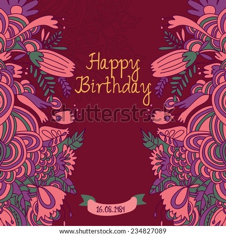 Happy birthday card in fantastic bright colors. Stylish holiday background made of bright flowers and floral bursts in vector - stock vector