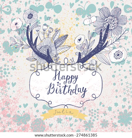 Happy birthday card in fantastic hipster style. Lovely holiday background made of pastel colored flowers, awesome horns and textbox - stock vector