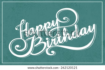 Happy birthday card. letters, calligrafy. vector. - stock vector