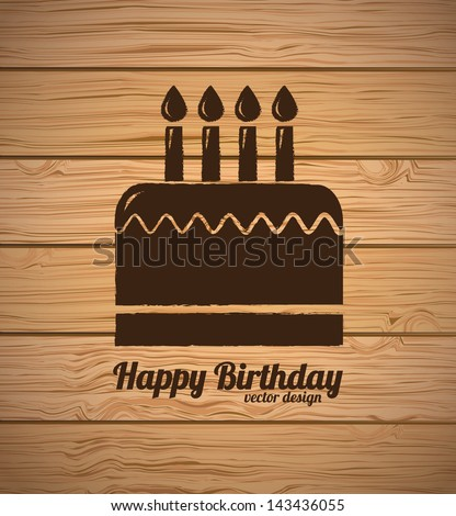 Happy Birthday card over wooden background  vector illustration - stock vector