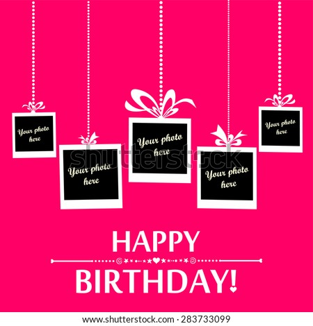 Happy birthday card. Photo frame. Vector Illustration - stock vector