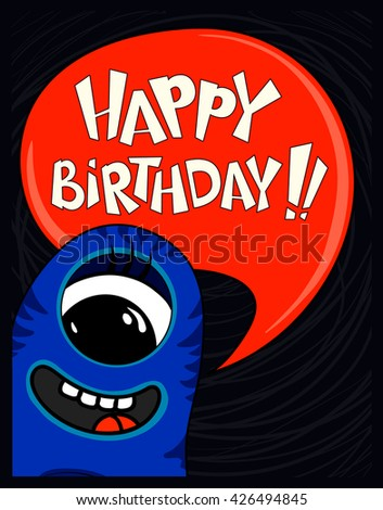 Happy birthday card. Vector illustration with cute and funny cartoon monster.