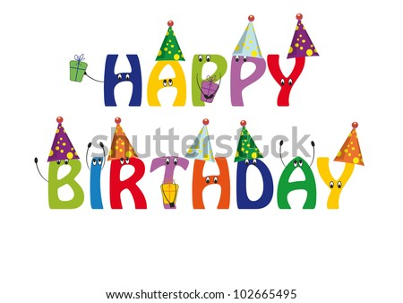 Happy birthday card with colorful and funny letters - stock vector