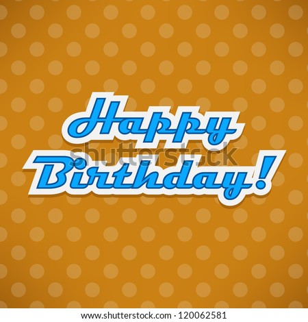 Happy Birthday card with dots - stock vector