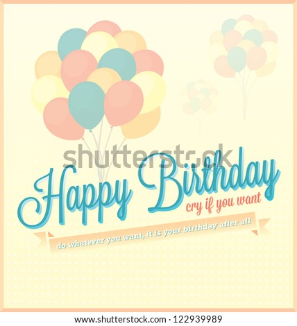 Happy Birthday, Cry If You Want To Vector Card or Wallpaper - stock vector