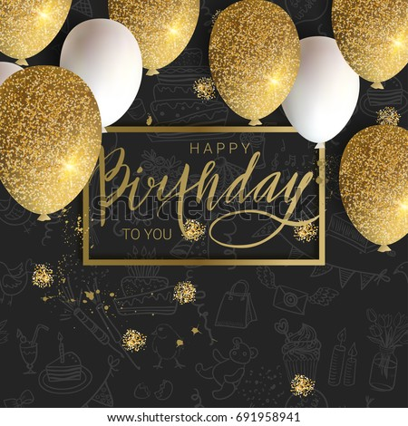 Happy birthday design.White and golden glitter balloons, calligraphi on the doodle background. Vector illustration