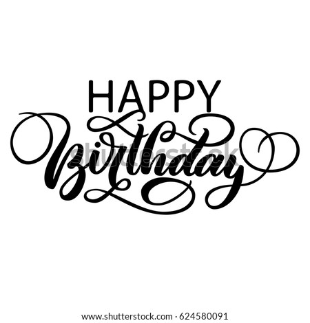 Happy Birthday Fancy Vintage Hand Lettering Brush Ink Calligraphy Vector Type Design Isolated