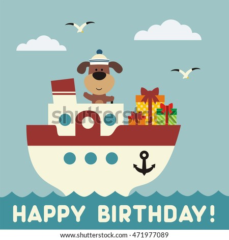 Happy birthday! Funny puppy on the ship with birthday gift. Happy birthday card