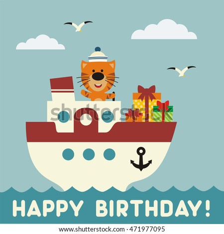 Happy birthday! Funny tiger on the ship with birthday gift. Happy birthday card