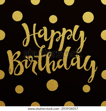 Happy Birthday Gold Glittering Lettering Design Stock Vector
